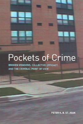 Pockets of Crime By St. Jean, Peter K. B./ Sampson, Robert J. (FRW)